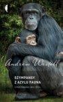 Szympansy z azylu Fauna O przetrwaniu i woli życia Andrew Westoll