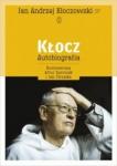 Kłocz Autobiografia rozmawiają Artur Sporniak i Jan Strzałka Jan Andrzej Kłoczowski OP