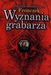 Wyznania grabarza Zbigniew Włodzimierz Fronczek
