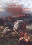Na płonącej Ukrainie Dzieje Kozaczyzny 1648-1651 Władysław A Serczyk