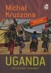Uganda Jak się masz muzungu? Michał Kruszona