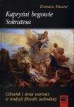 Kapryśni bogowie Sokratesa Tomasz Mazur