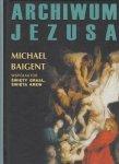 Archiwum Jezusa Michael Baigent