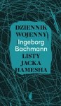 Dziennik wojenny Listy Jacka Hamesha Ingeborg Bachmann