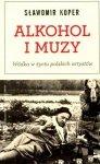 Alkohol i muzy Wódka w życiu polskich artystów Sławomir Koper
