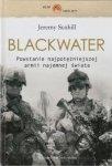 Blackwater Powstanie najpotężniejszej armii najemnej świata Jeremy Scahill