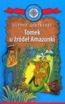Tomek u źródeł Amazonki Kolekcja: Klub Podróżnika Tom 27 Alfred Szklarski