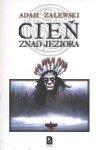 CIEŃ ZNAD JEZIORA Adam Zalewski