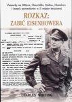 Rozkaz: zabić Eisenhowera Charles Whiting
