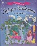 Śpiąca królewna i inne baśnie Baśniowa kolekcja