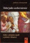 Tekst jako uobecnienie Juliusz Domański