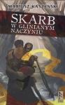 SKARB W GLINIANYM NACZYNIU Mariusz Kaszyński
