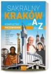 Sakralny Kraków Kompletny przewodnik od A do Z Henryk Bejda, Małgorzata Pabis, Mieczysław Pabis
