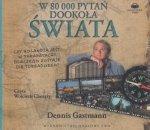 W 80 000 pytań dookoła świata (CD mp3 audiobook) Dennis Gastmann