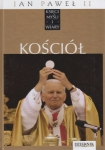 Jan Paweł II Księgi myśli i wiary Tom XVII Kościół