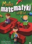 Mistrz matematyki od 8 lat Zestaw ćwiczeń matematycznych Mirosław Mańko