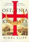 Ostatnia krucjata Niezwykłe i pełne przygód wyprawy Vasco da Gamy do Indii Nigel Cliff