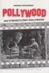 Pollywood Jak stworzyliśmy Hollywood Andrzej Krakowski