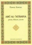 Abu Al-Atahiya poeta, błazen, asceta Paweł Siwiec