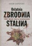 Ostatnia zbrodnia Stalina 1953 Spisek lekarzy kremlowskich Jakov Rapoport