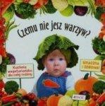Czemu nie jesz warzyw? Kuchnia wegetariańska dla całej rodziny Blasco Mercedes
