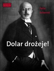 Dolar drożeje! Felix Scherret