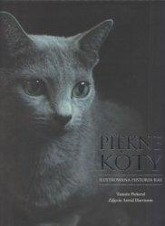 Piękne koty Ilustrowana historia ras Tamsin Pickeral