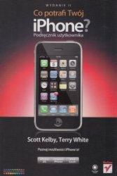 Co potrafi Twój iPhone? Podręcznik użytkownika Scott Kelby Terry White