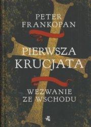 Pierwsza krucjata Wezwanie ze wschodu Peter Frankopan
