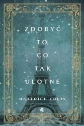 Zdobyć to, co tak ulotne Beatrice Colin