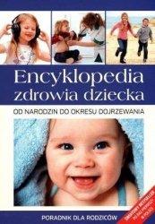 Encyklopedia zdrowia dziecka Od narodzin do okresu dojrzewania