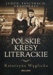Polskie kresy literackie Katarzyna Węglicka