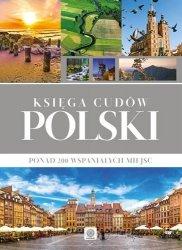 Księga cudów Polski Ponad 200 wspaniałych miejsc