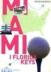Miami i Florida Keys Przewodnik Wakacje na walizkach Mark Miller