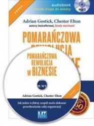 Pomarańczowa rewolucja w biznesie ( audiobook CD mp3)  Adrian Gostick Chester Elton