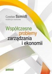 Współczesne problemy zarządzania i ekonomii Czesław szmidt