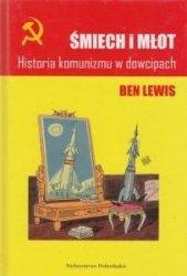 ŚMIECH I MŁOT Historia komunizmu w dowcipach Ben Lewis