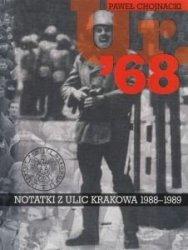 Ur '68 Notatki z ulic Krakowa 1988–1989 Paweł Chojnacki
