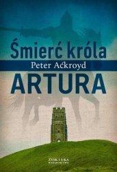 Śmierć króla Artura Peter Ackroyd