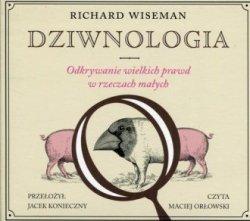 Dziwnologia Odkrywanie wielkich prawd w rzeczach małych (CD mp3) Richard Wiseman