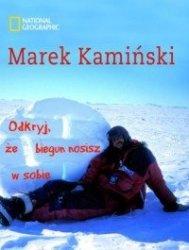 Odkryj, że biegun nosisz w sobie Marek Kamiński