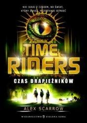 Czas drapieżników Tom 2 Time Riders Alex Scarrow