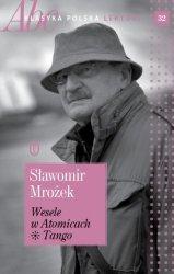 Wesele w Atomicach. Tango Sławomir Mrożek ABC Klasyka polska Lektury