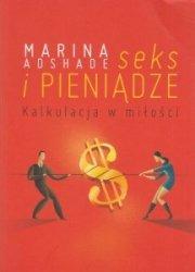 Seks i pieniądze Kalkulacja w miłości Marina Adshade