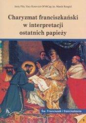 Charyzmat franciszkański w interpretacji ostatnich papieży Jerzy Flis Yury Kotovich Marek Rengiel