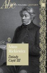 Dziady cz. III Adam Mickiewicz ABC Klasyka polska. Lektury