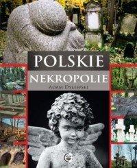 Polskie nekropolie Adam Dylewski