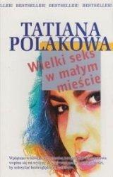 Wielki seks w małym mieście Tatiana Polakowa