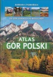 Atlas gór Polski Od gór Izerskich po Bieszczady Barbara Zygmańska