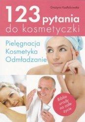 123 pytania do kosmetyczki Pielęgnacja, kosmetyka, odmładzanie Grażyna Kadłubowska